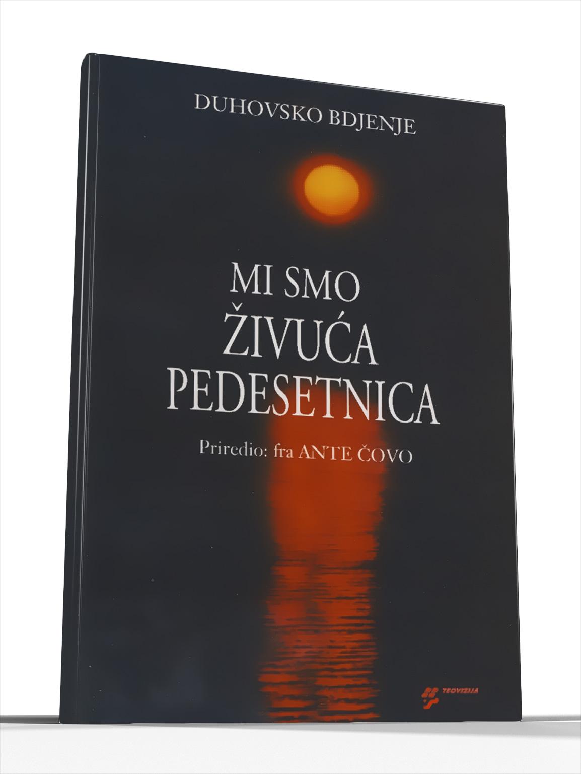 MI SMO ŽIVUĆA PEDESETNICA - fra Ante Čovo