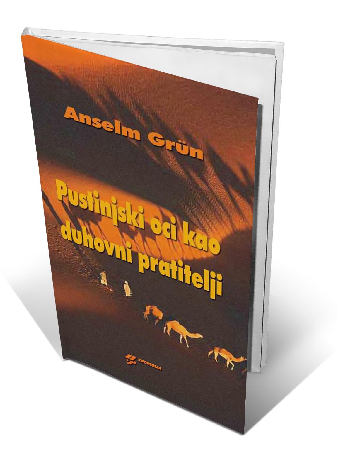 PUSTINJSKI OCI KAO DUHOVNI PRATITELJI - Anselm Grün
