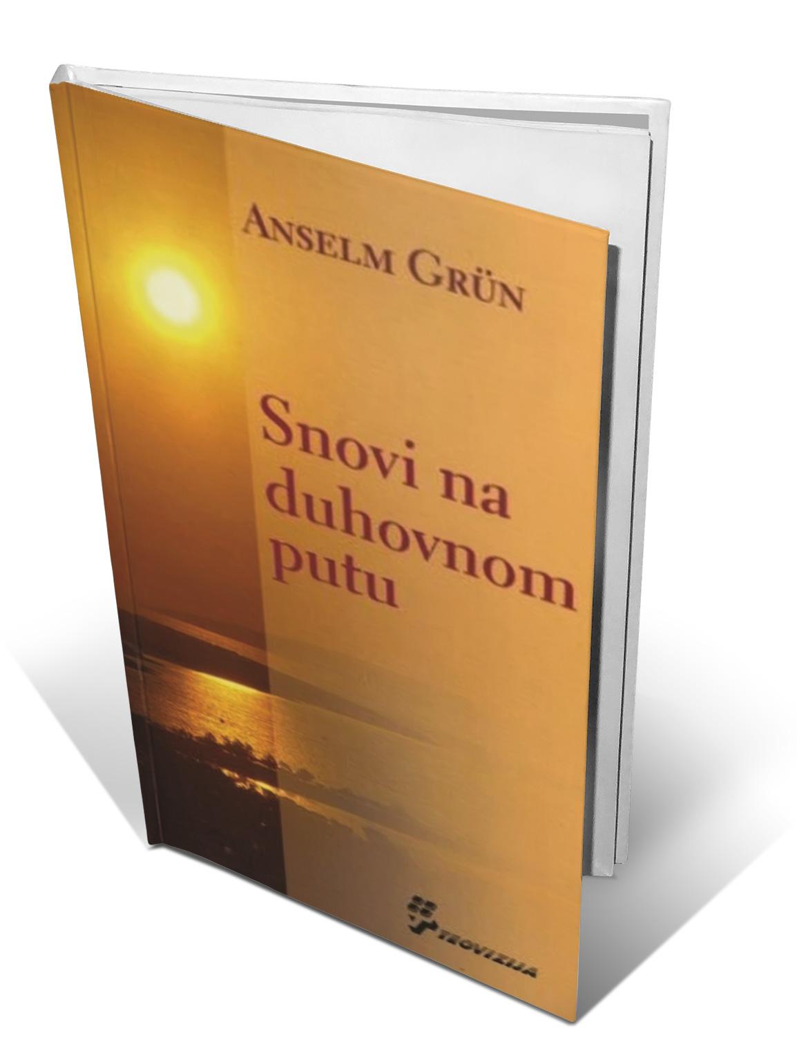 SNOVI NA DUHOVNOM PUTU - Anselm Grün