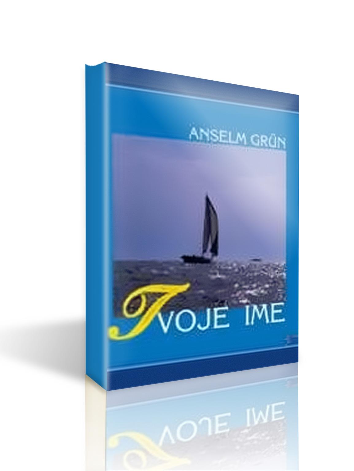 TVOJE IME - Anselm Grün