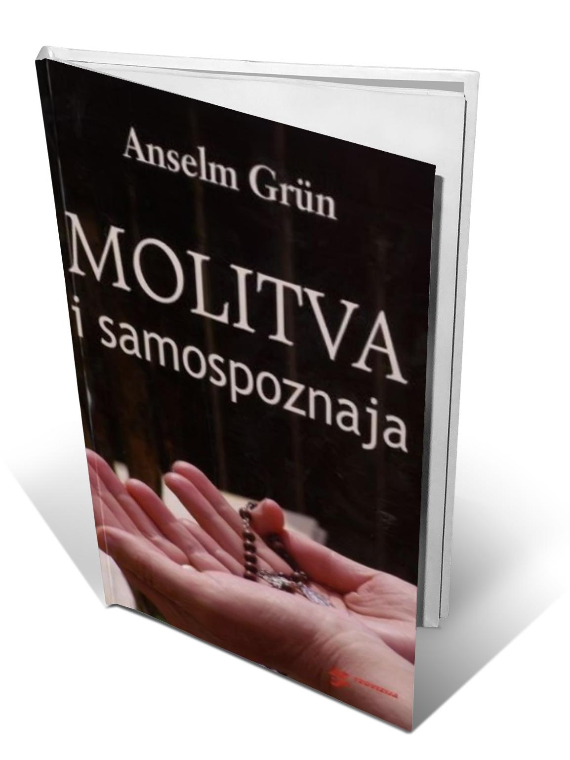 MOLITVA I SAMOSPOZNAJA - Anselm Grün