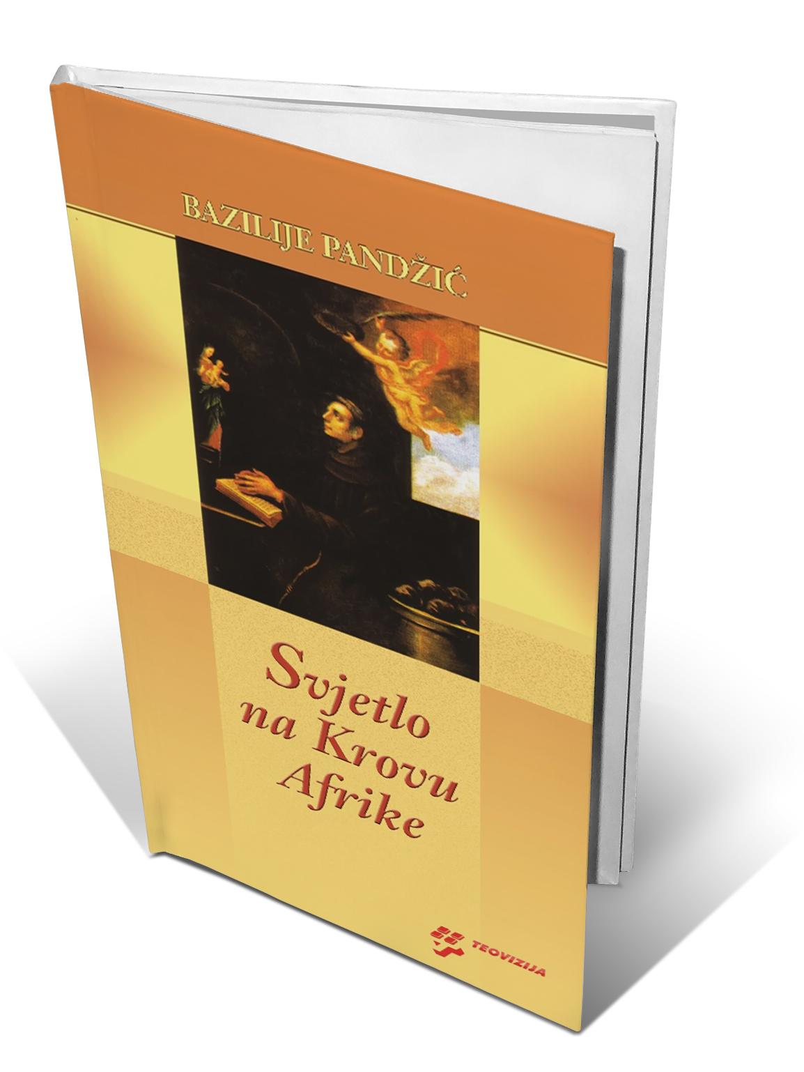 SVJETLO NA KROVU AFRIKE - Bazilije Pandžić