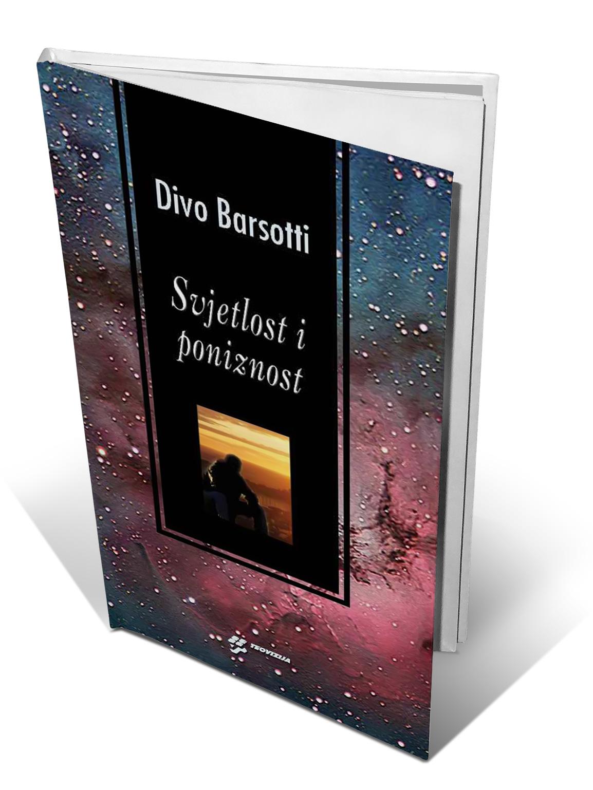 SVJETLOST I PONIZNOST - Divo Barsotti