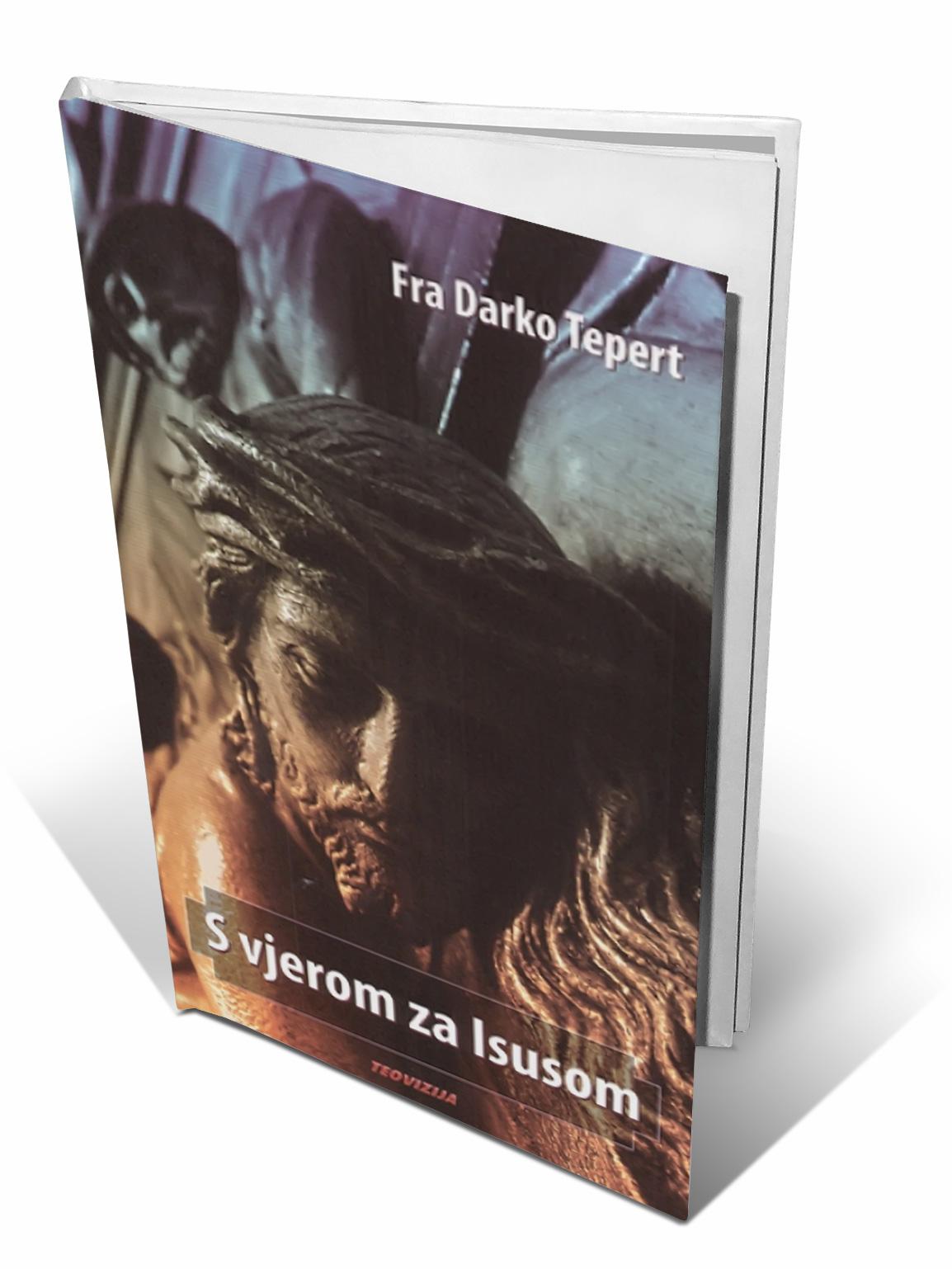 S VJEROM ZA ISUSOM - fra Darko Tepert