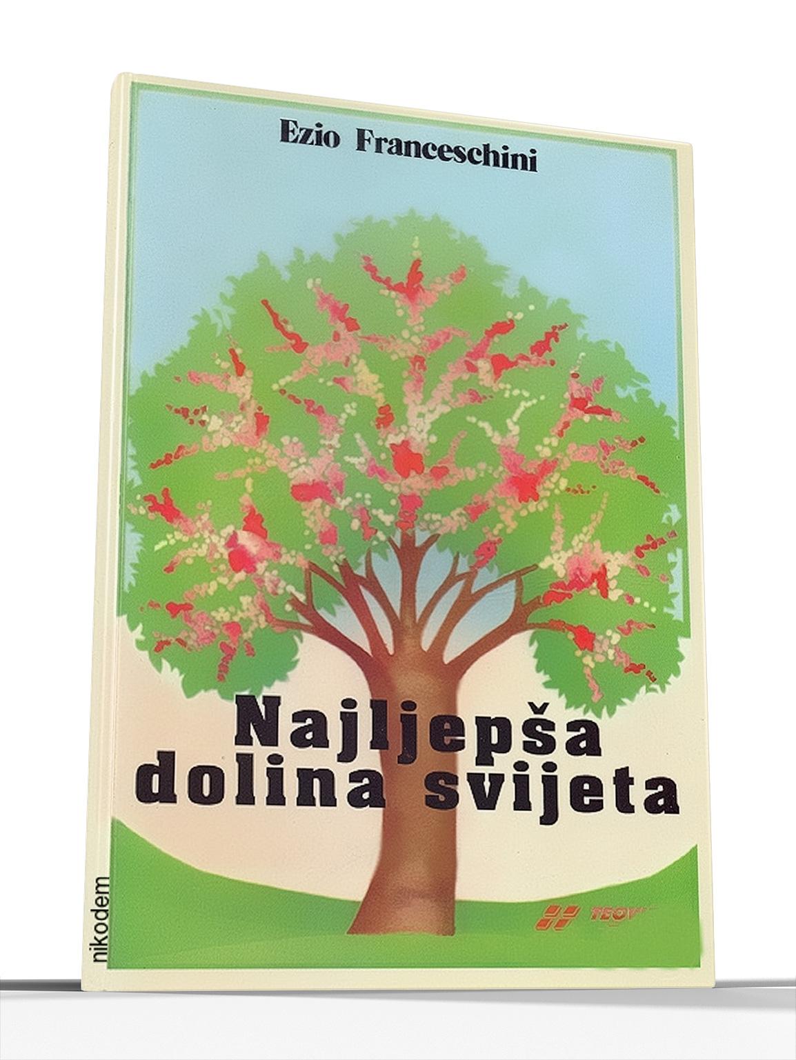 NAJLJEPŠA DOLINA SVIJETA - Ezio Franceschini