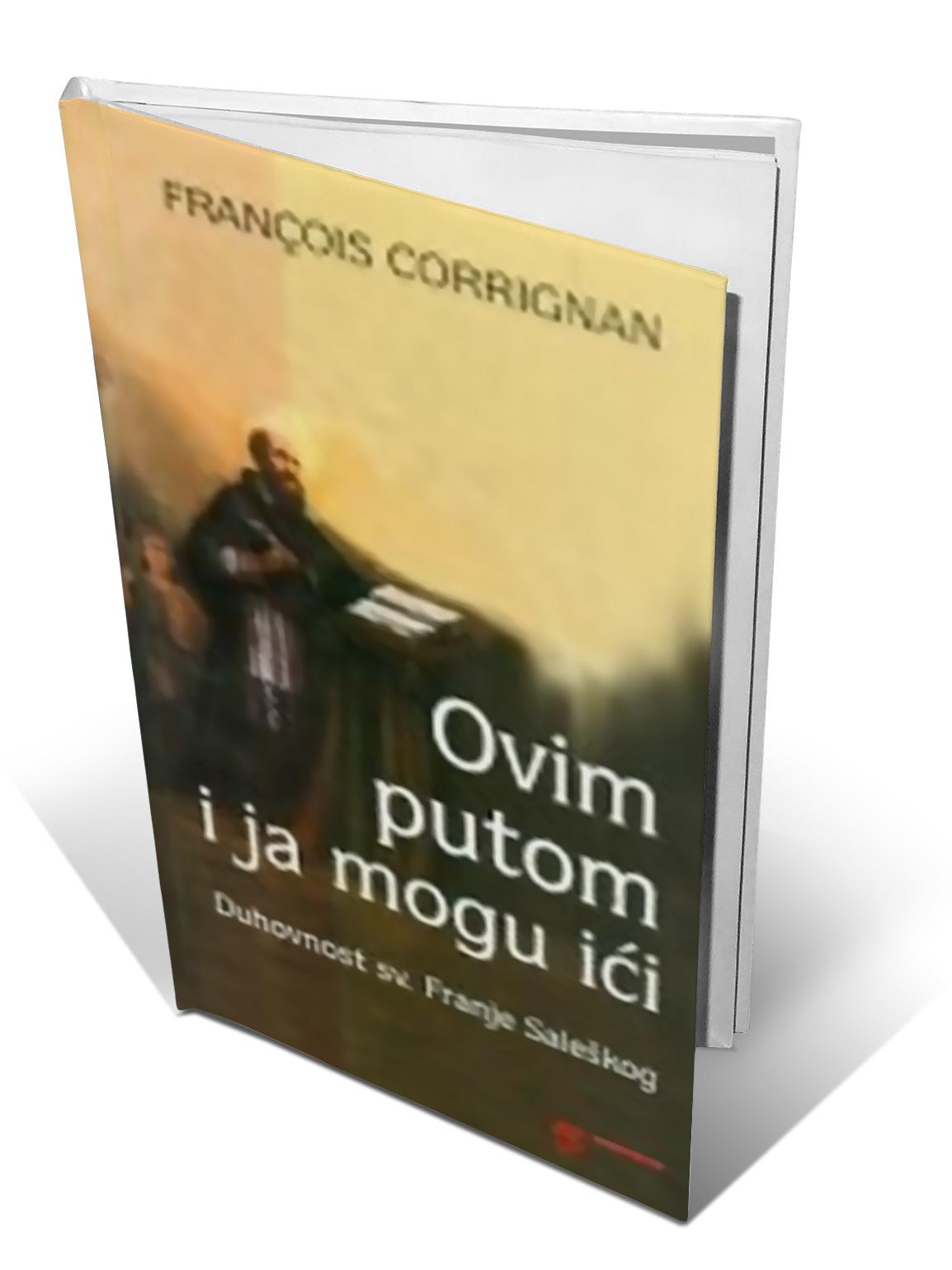 OVIM PUTOM I JA MOGU IĆI - Francois Corrignan