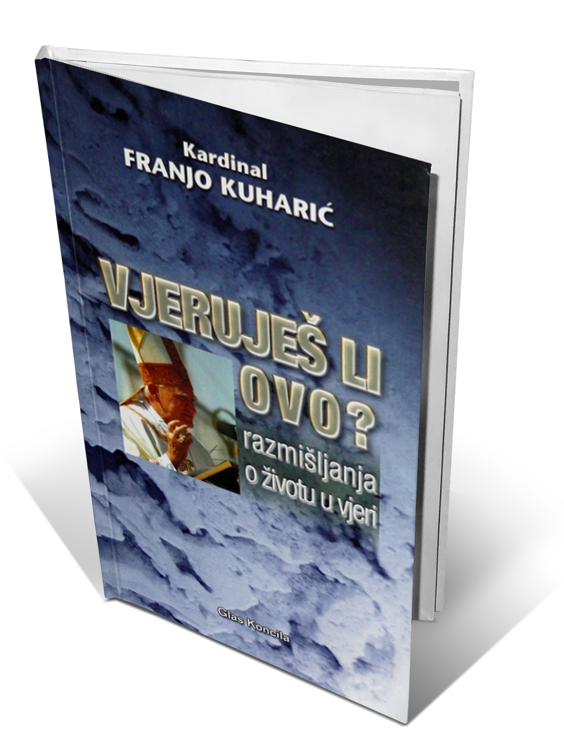VJERUJEŠ LI OVO? - kardinal Franjo Kuharić