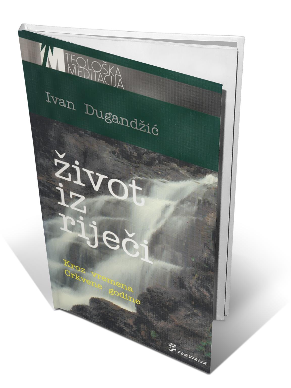 ŽIVOT IZ RIJEČI - Ivan Dugandžić