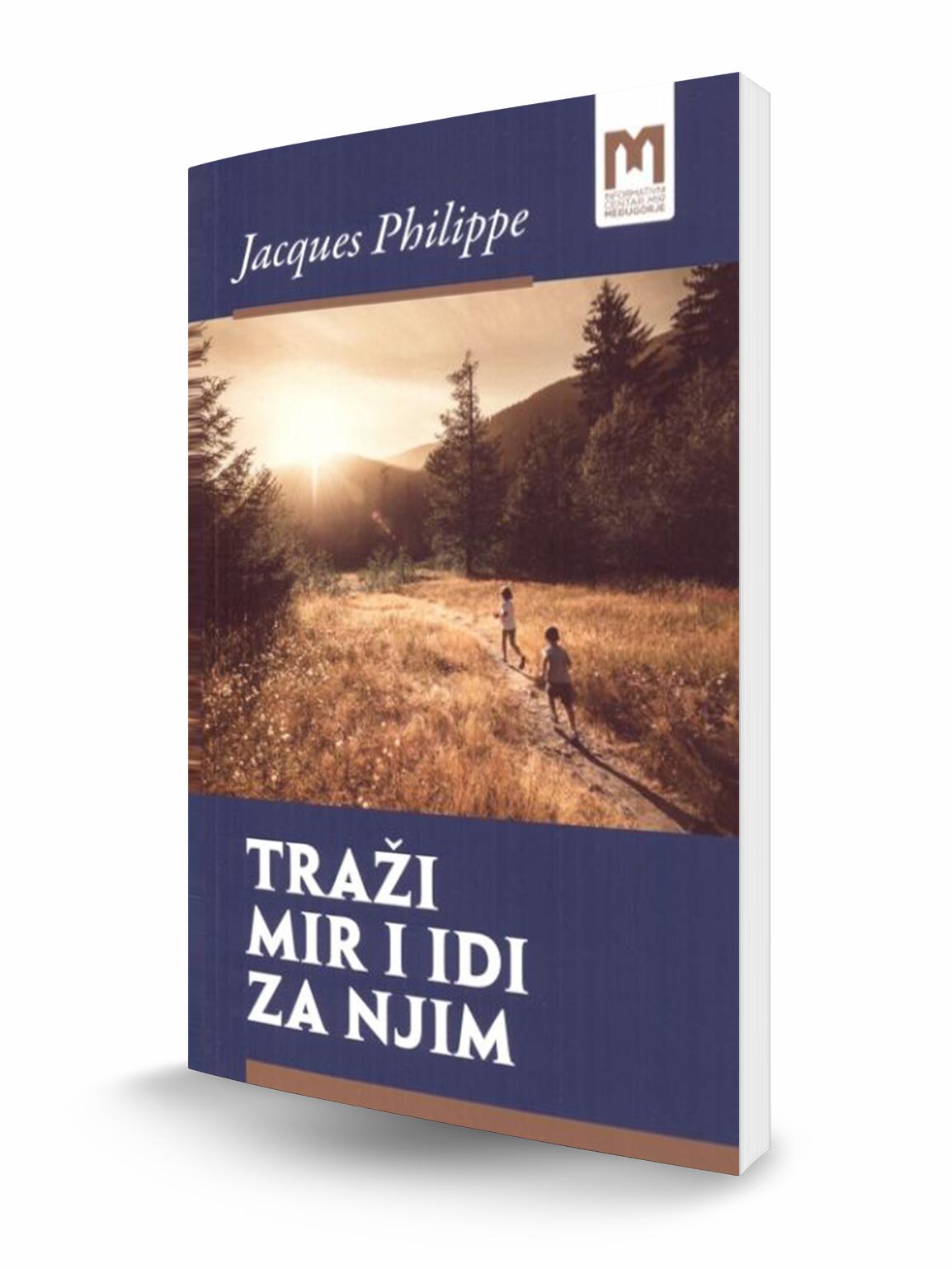 TRAŽI MIR I IDI ZA NJIM - Jacques Philippe