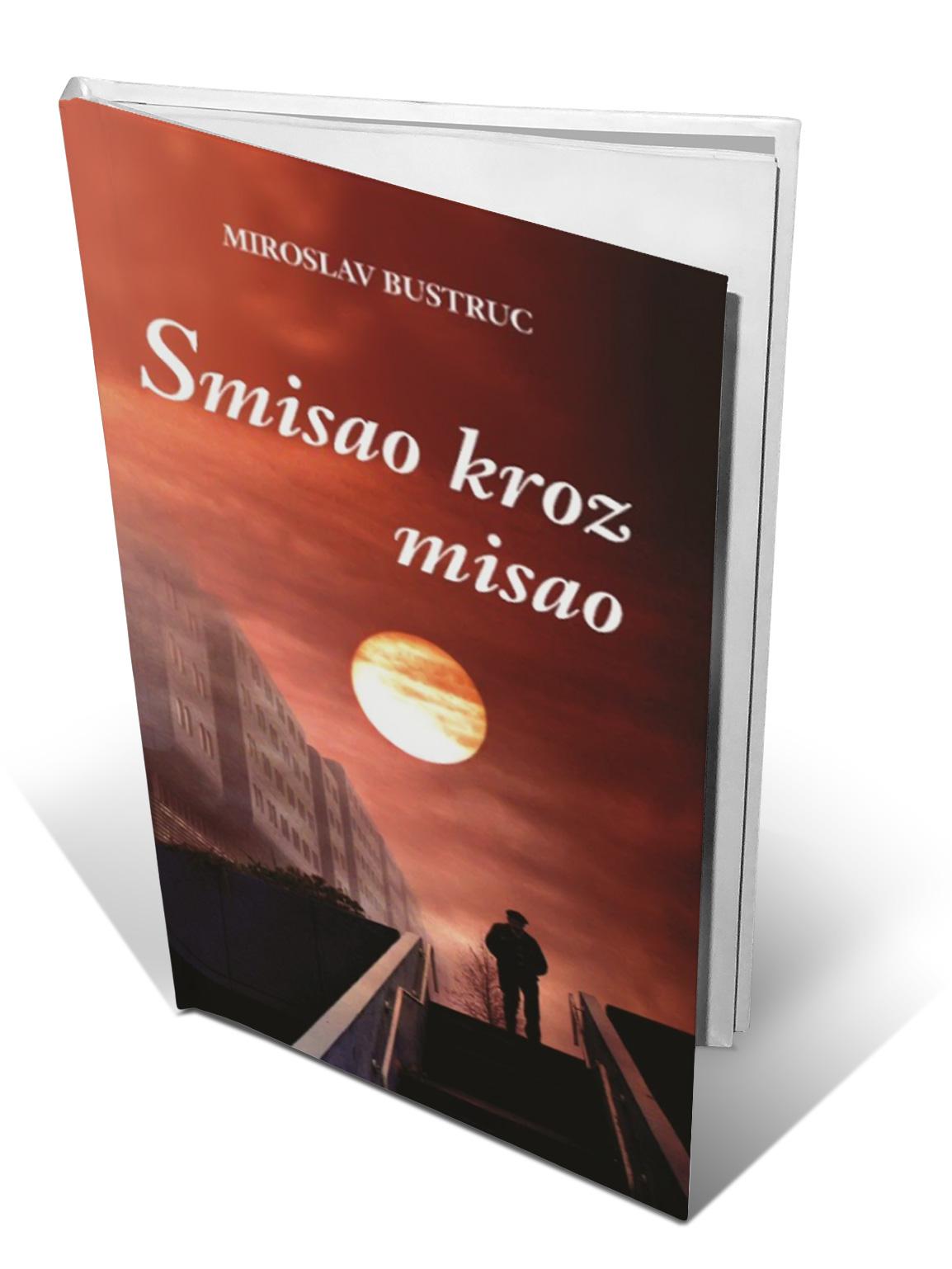 SMISAO KROZ MISAO - Miroslav Bustruc