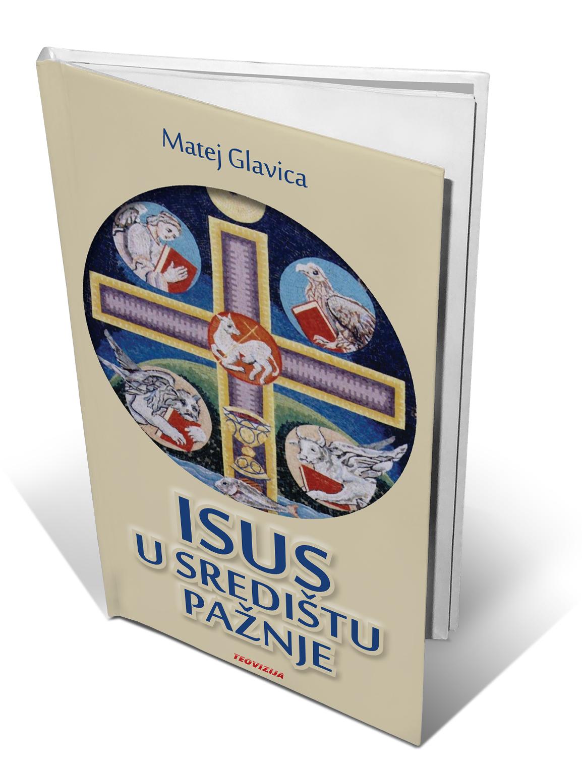 ISUS U SREDIŠTU PAŽNJE - Matej Glavica