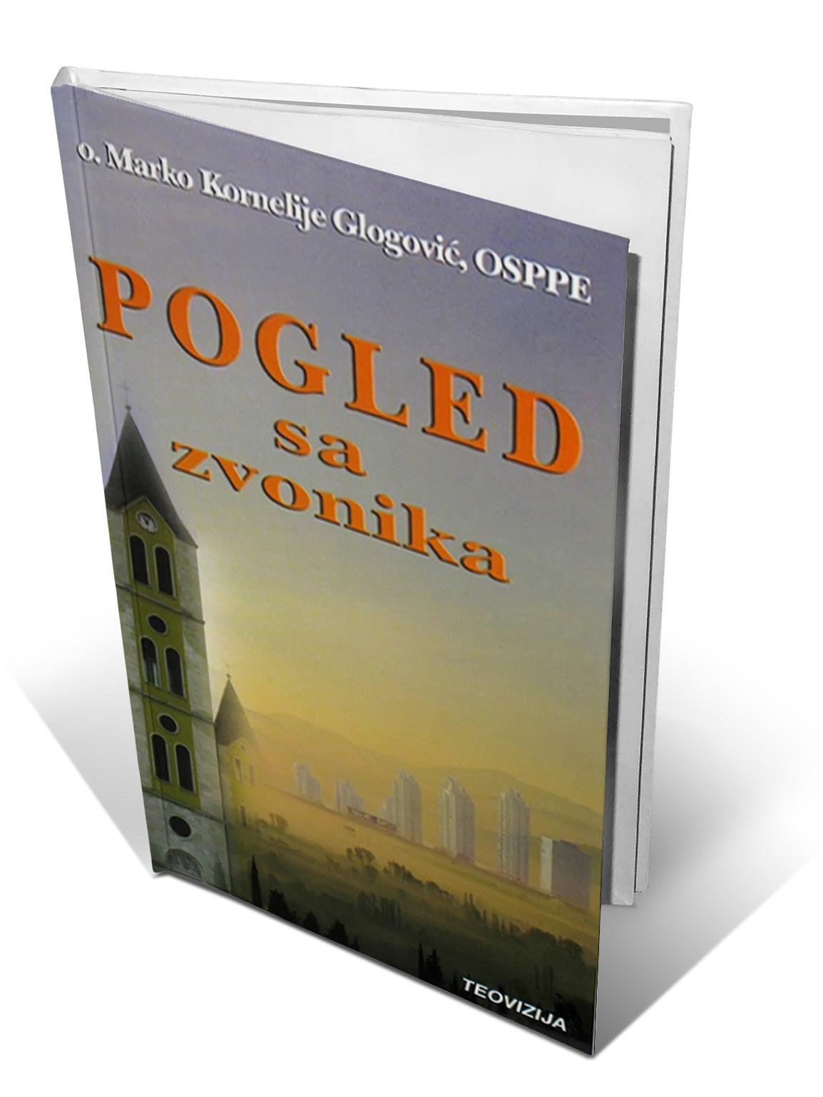 POGLED SA ZVONIKA - Marko K. Glogović