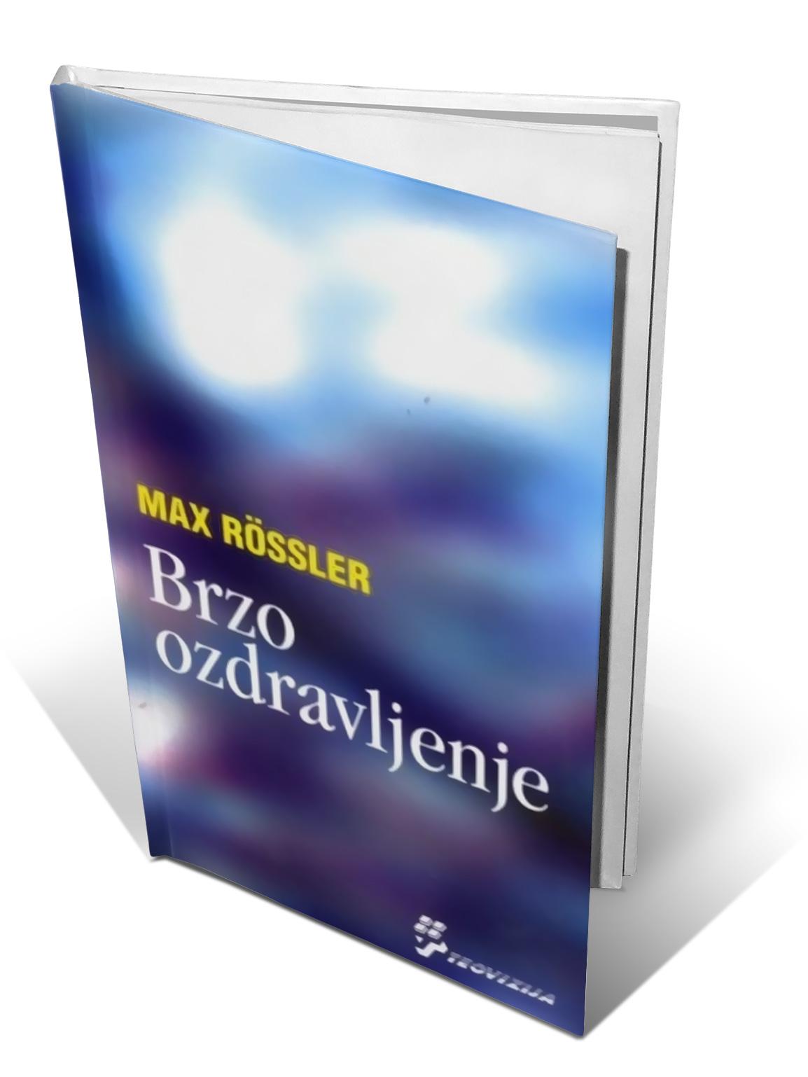 BRZO OZDRAVLJENJE - Max Rossler