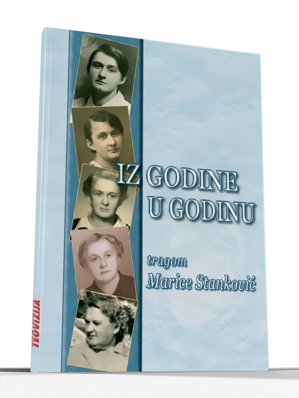 IZ GODINE U GODINU - tragom Marice Stanković