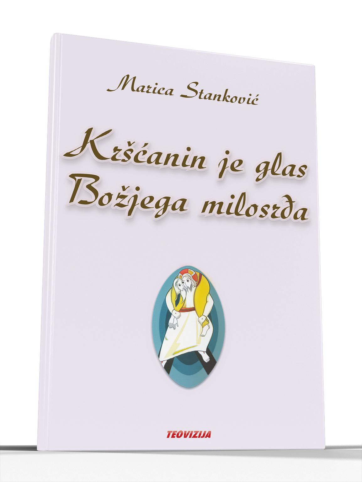 KRŠĆANIN JE GLAS BOŽJEG MILOSRĐA - Marica Stanković