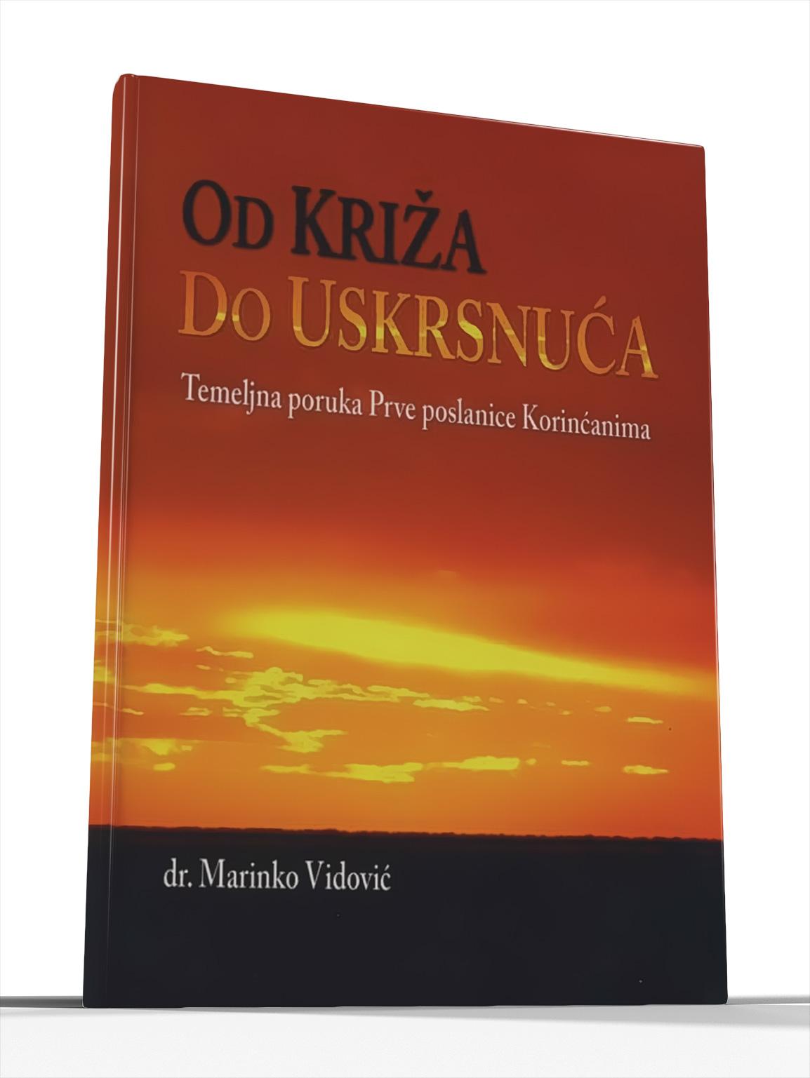 OD KRIŽA DO USKRSNUĆA - Marinko Vidović