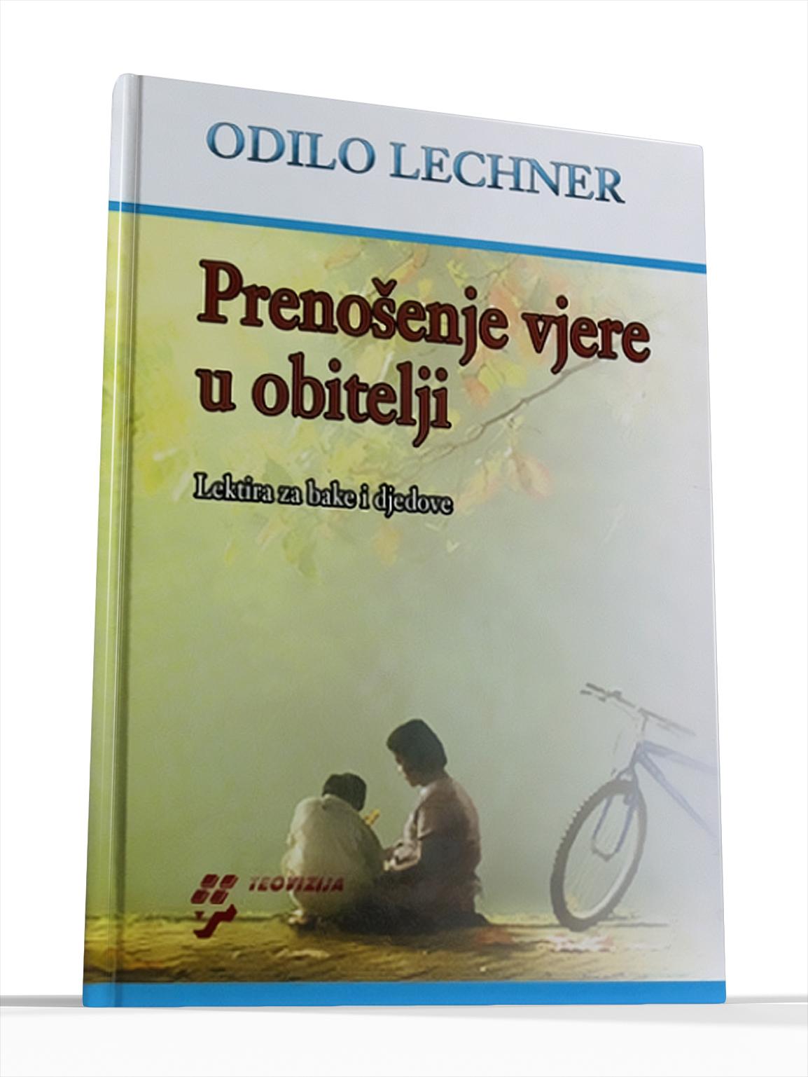 PRENOŠENJE VJERE U OBITELJI - Odilo Lechner