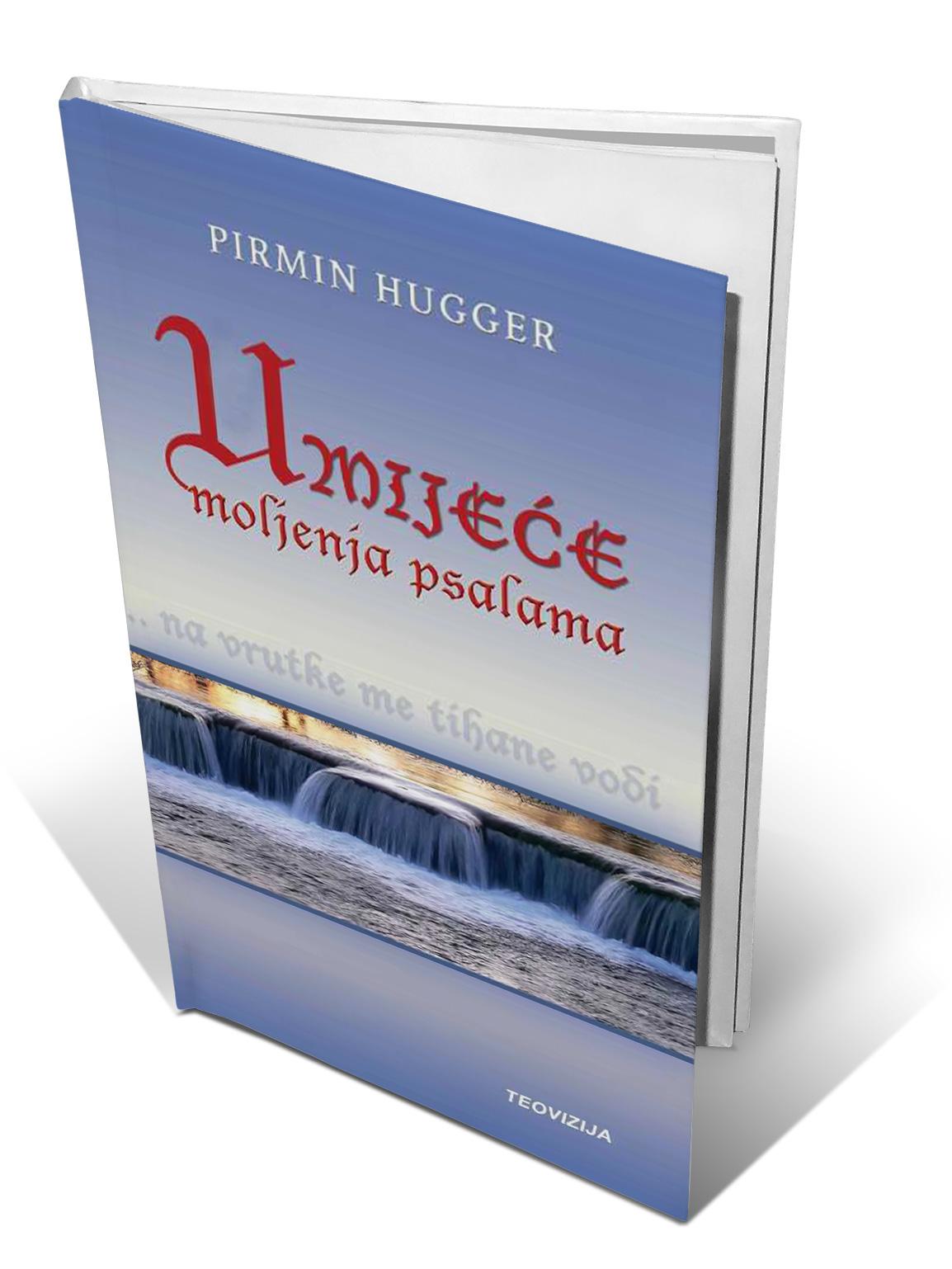 UMIJEĆE MOLJENJA PSALAMA - Pirmin Hugger