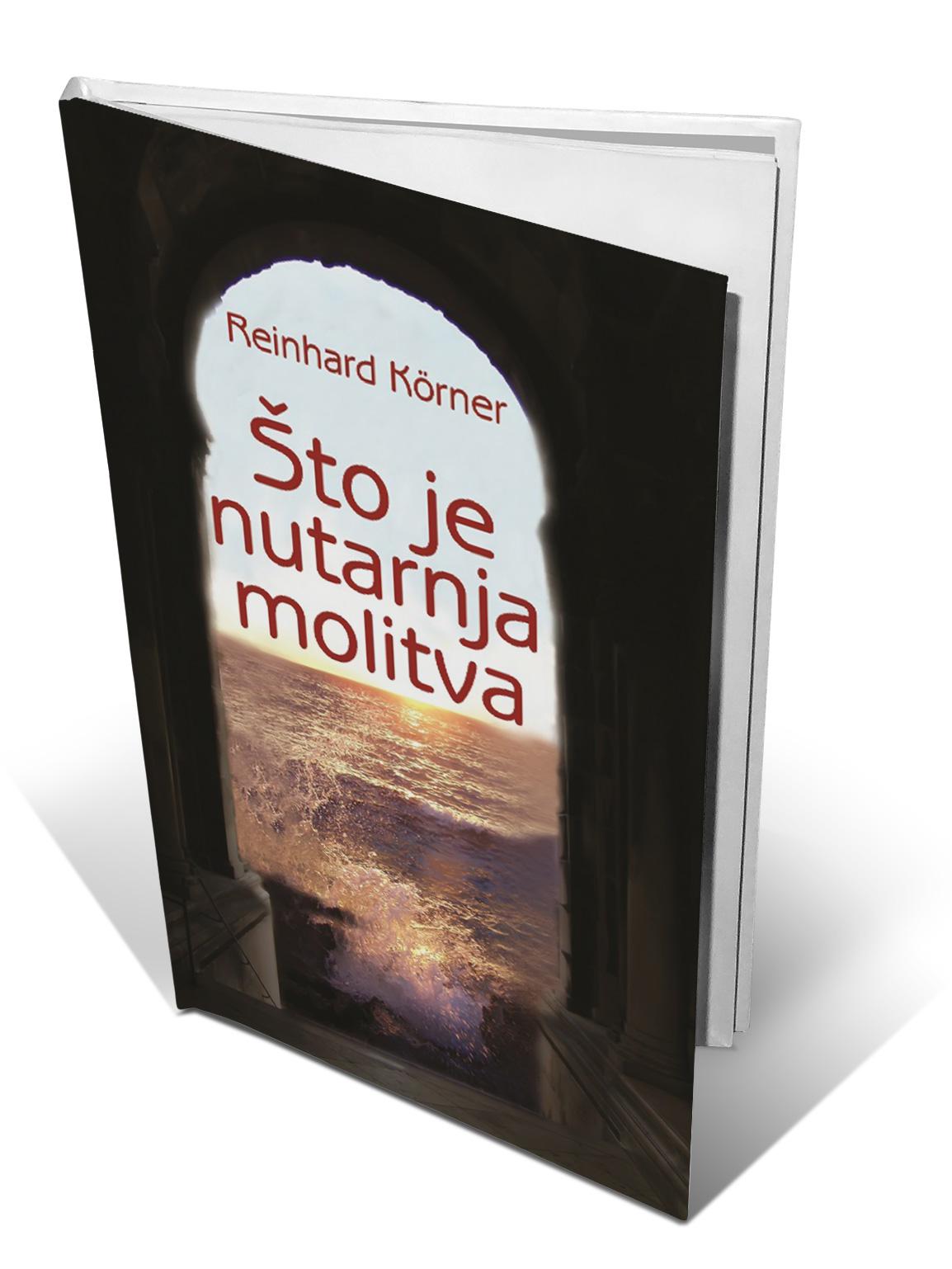 ŠTO JE NUTARNJA MOLITVA - Reinhard Köerner