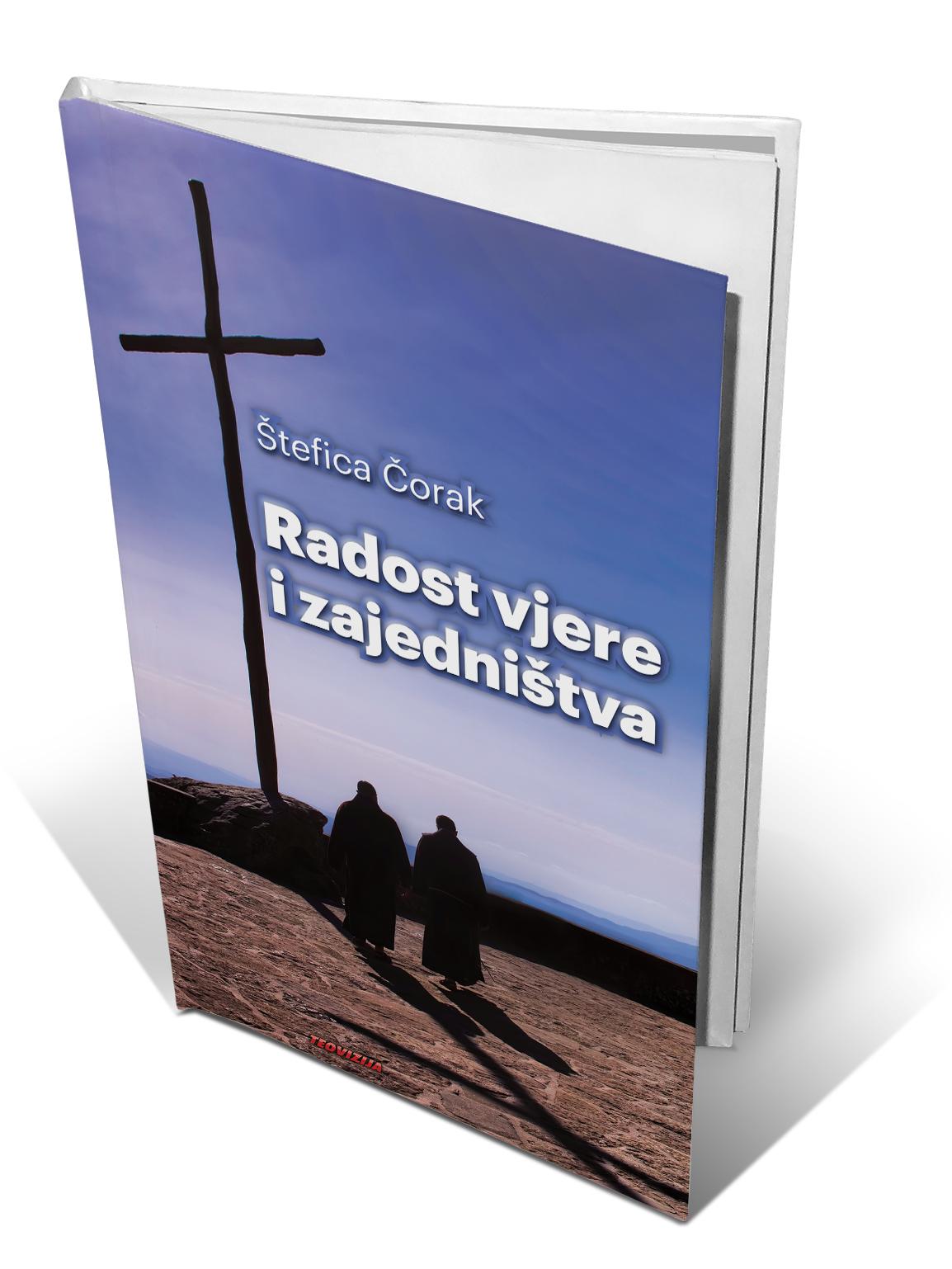 RADOST VJERE I ZAJEDNIŠTVA - Štefica Čorak