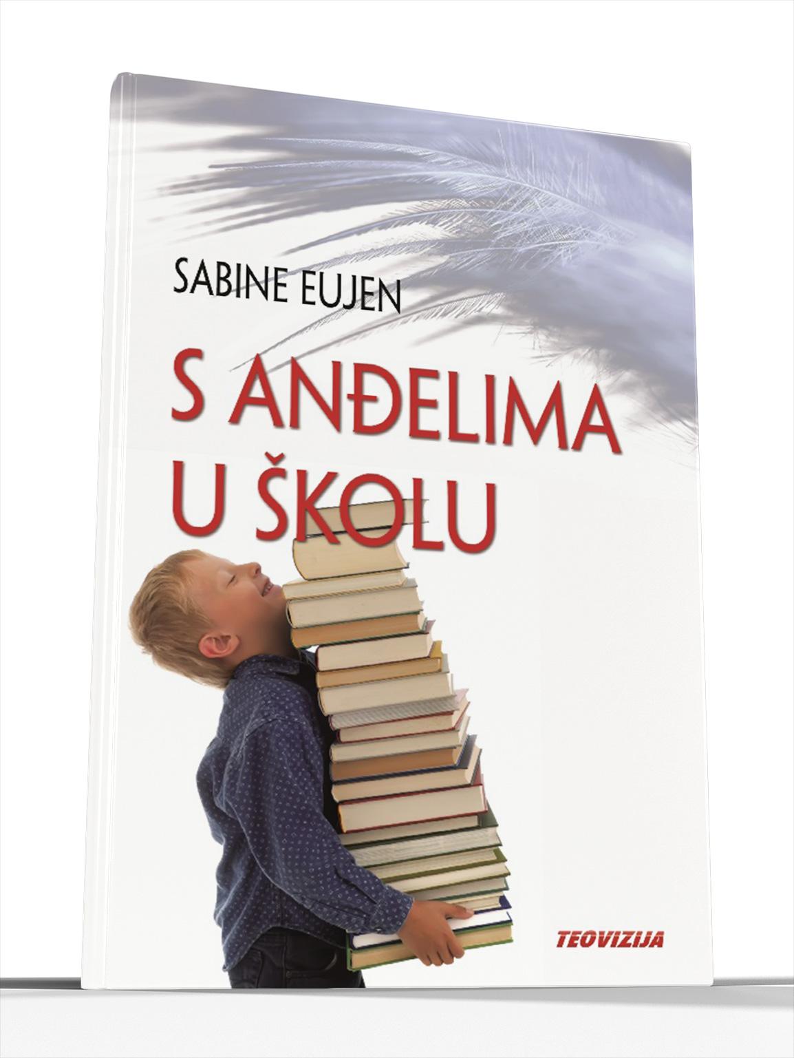 S ANĐELIMA U ŠKOLU - Sabine Eujen