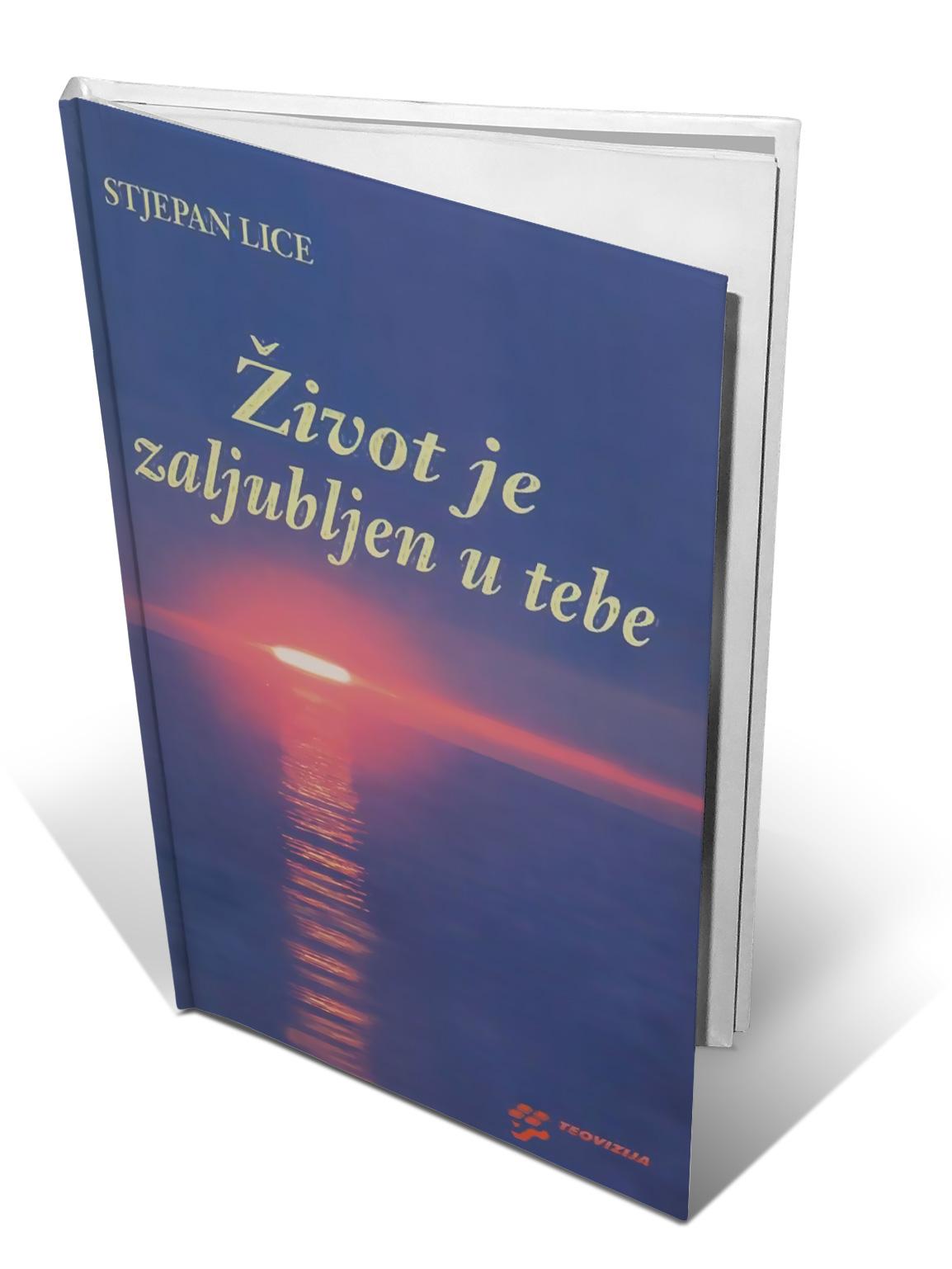 ŽIVOT JE ZALJUBLJEN U TEBE - Stjepan Lice