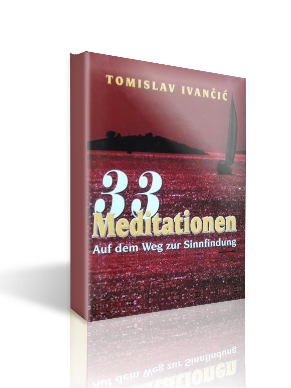 33 MEDITATIONEN - Tomislav Ivančić