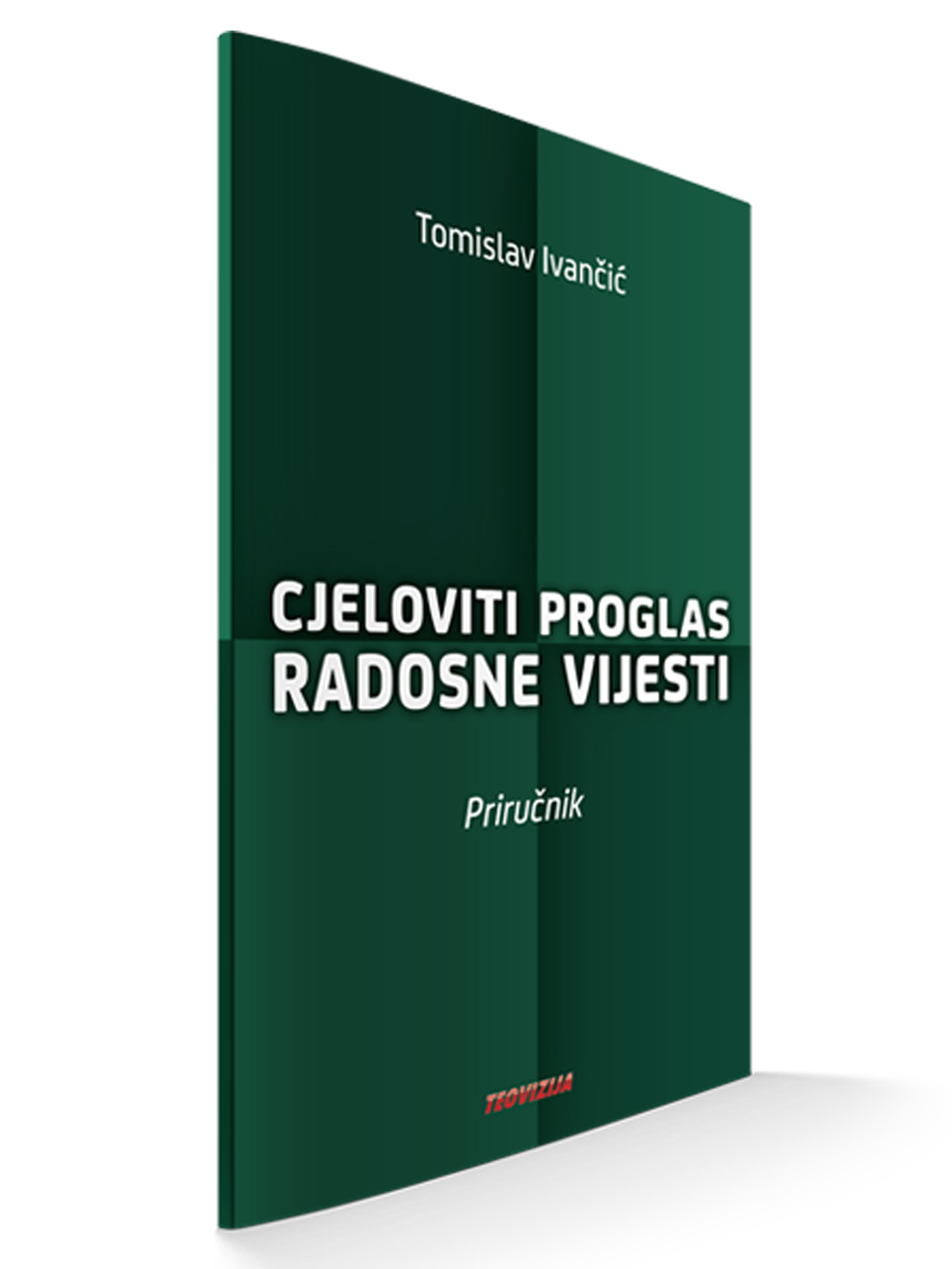 CJELOVITI PROGLAS RADOSNE VIJESTI (Priručnik) - Tomislav Ivančić