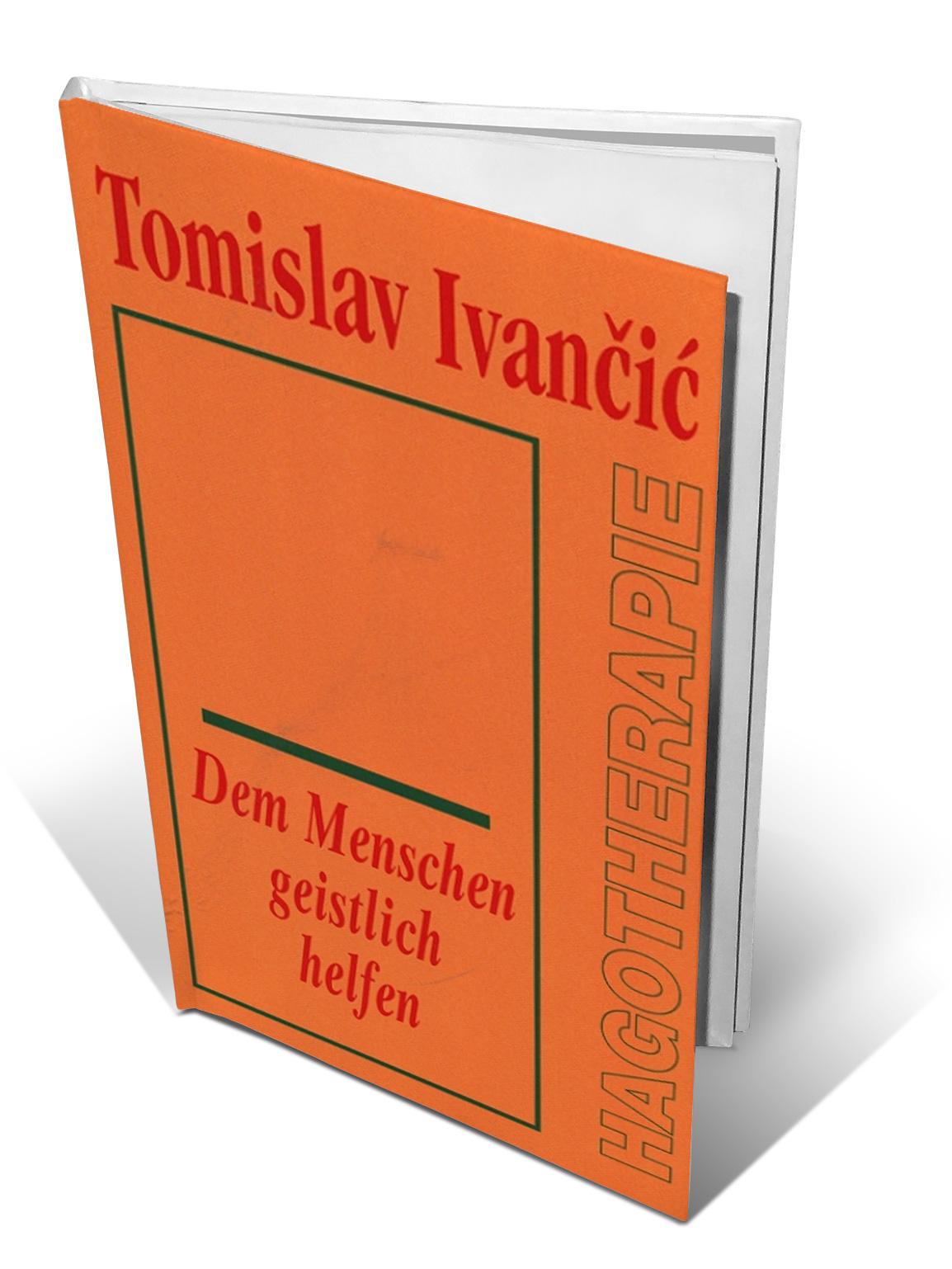 DEM MENSCHEN GEISTLICH HELFEN - Tomislav Ivančić