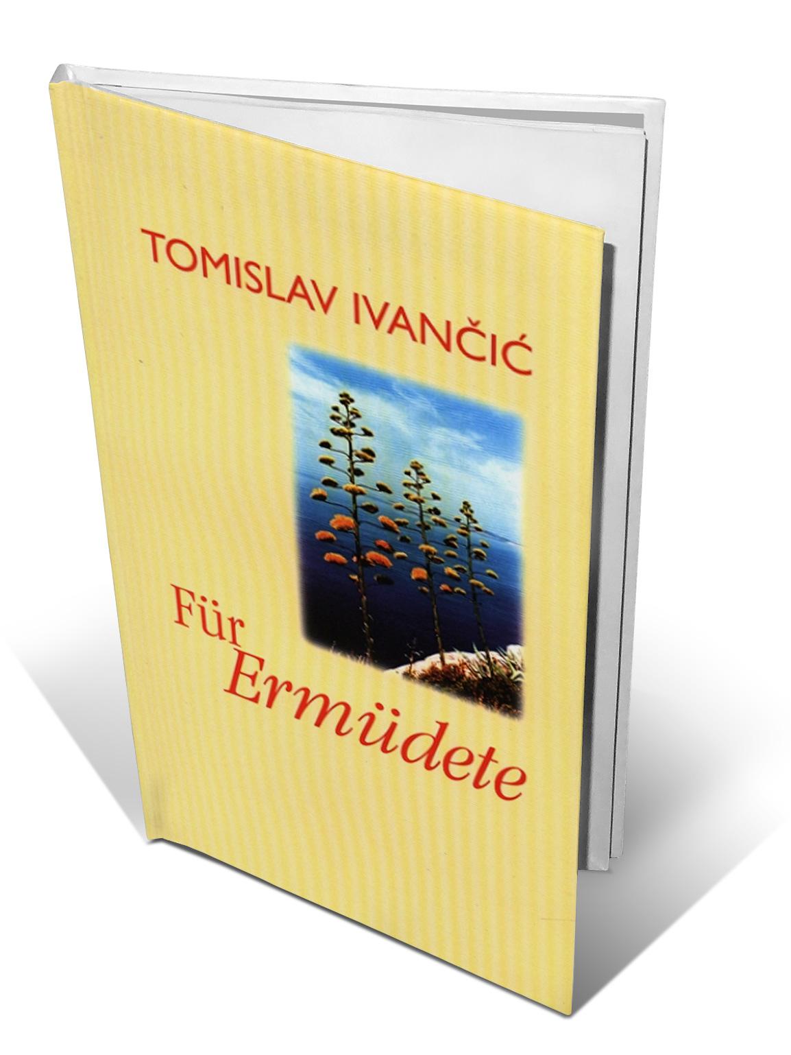 FÜR ERMÜDETE - Tomislav Ivančić