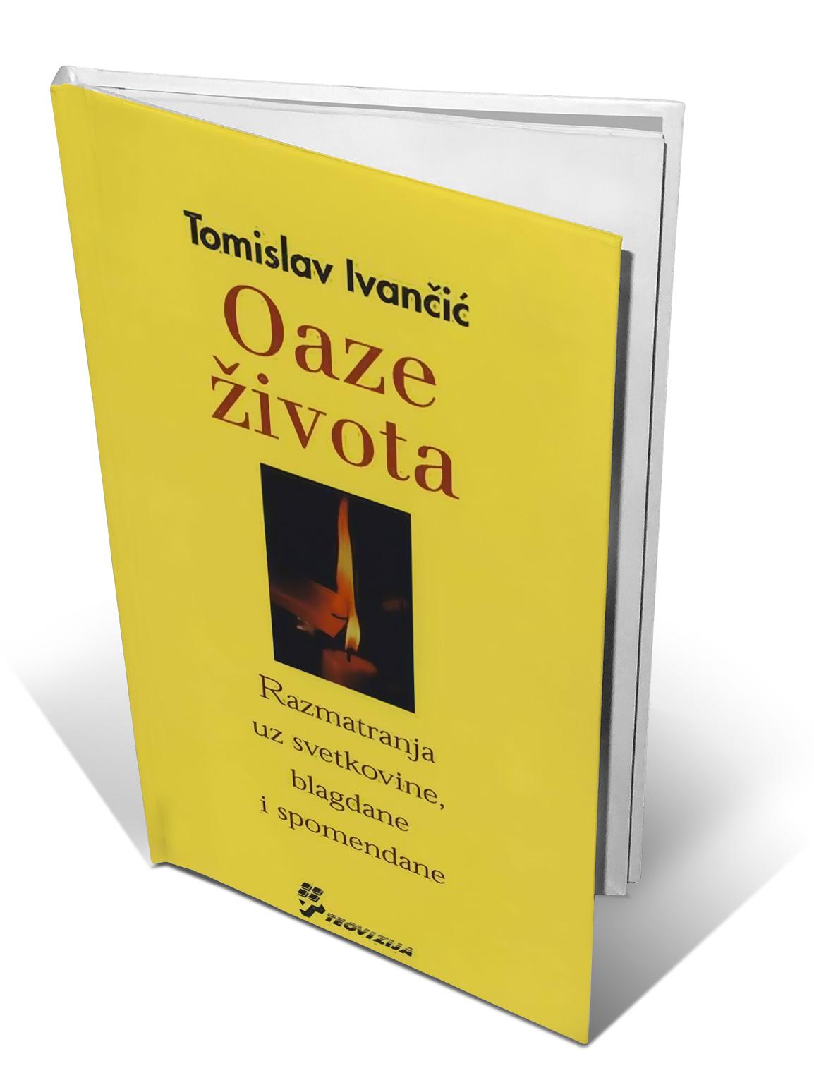 OAZE ŽIVOTA - Tomislav Ivančić