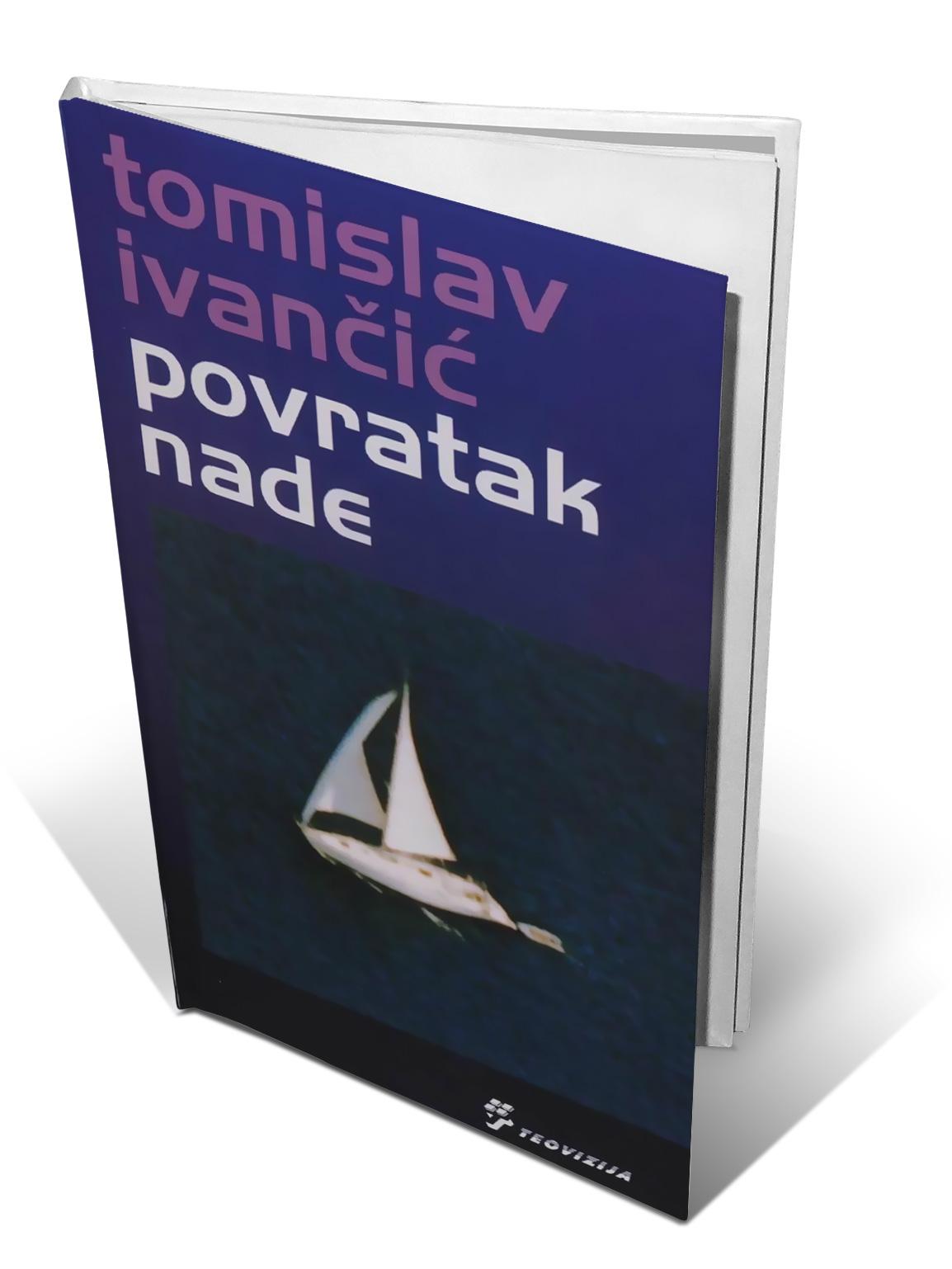 POVRATAK NADE - Tomislav Ivančić