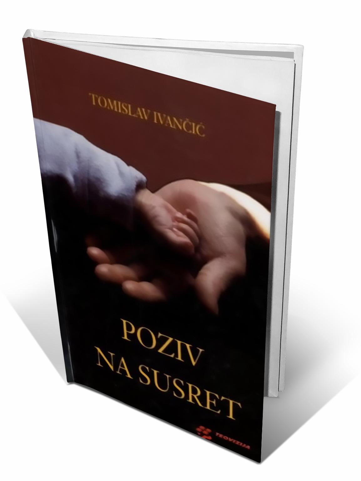 POZIV NA SUSRET - Tomislav Ivančić