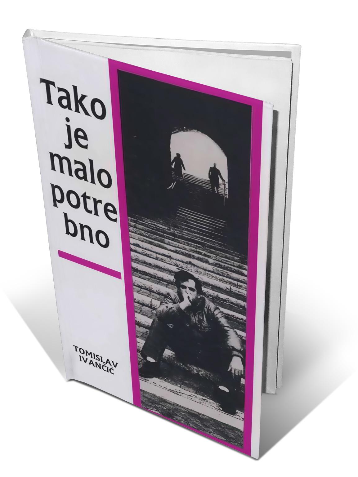 TAKO JE MALO POTREBNO - Tomislav Ivančić