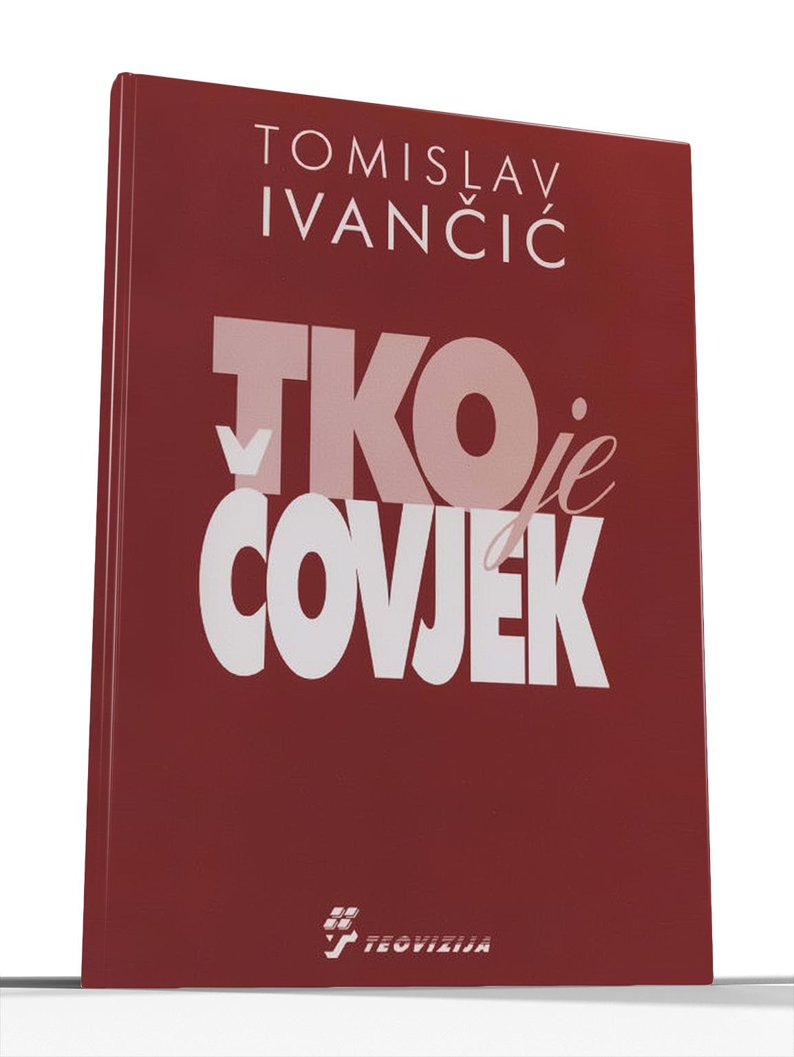 TKO JE ČOVJEK - Tomislav Ivančić