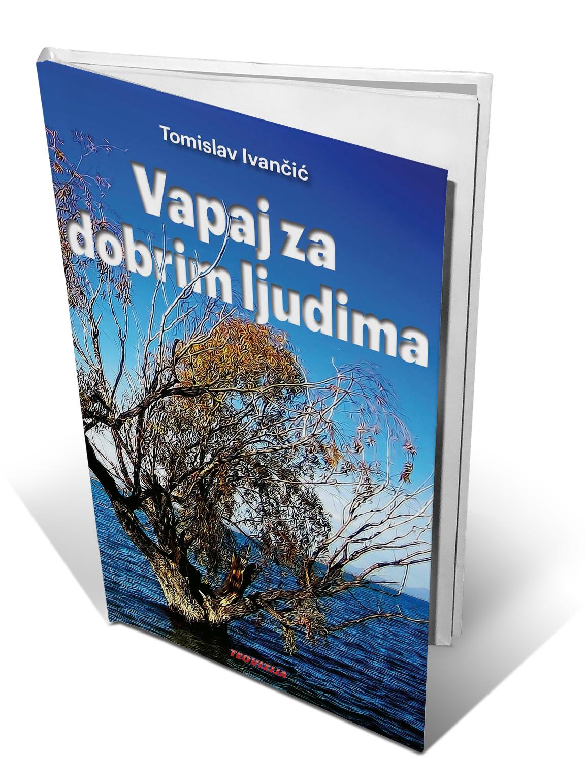 VAPAJ ZA DOBRIM LJUDIMA - Tomislav Ivančić
