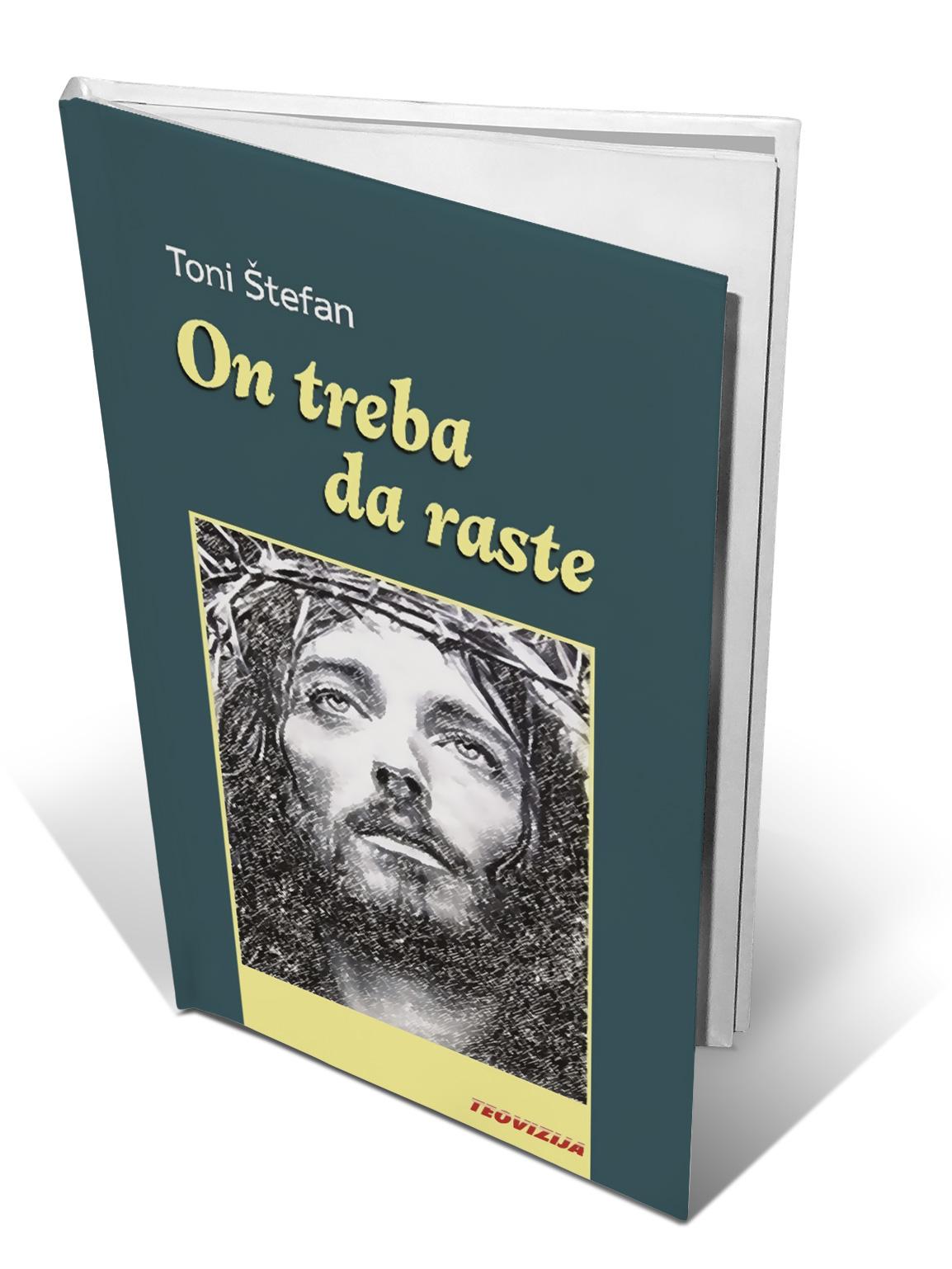 ON TREBA DA RASTE - Toni Štefan