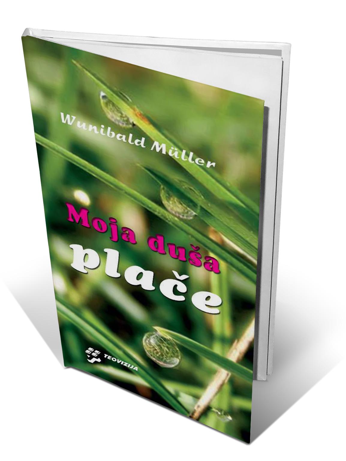 MOJA DUŠA PLAČE - Wunibald Müller