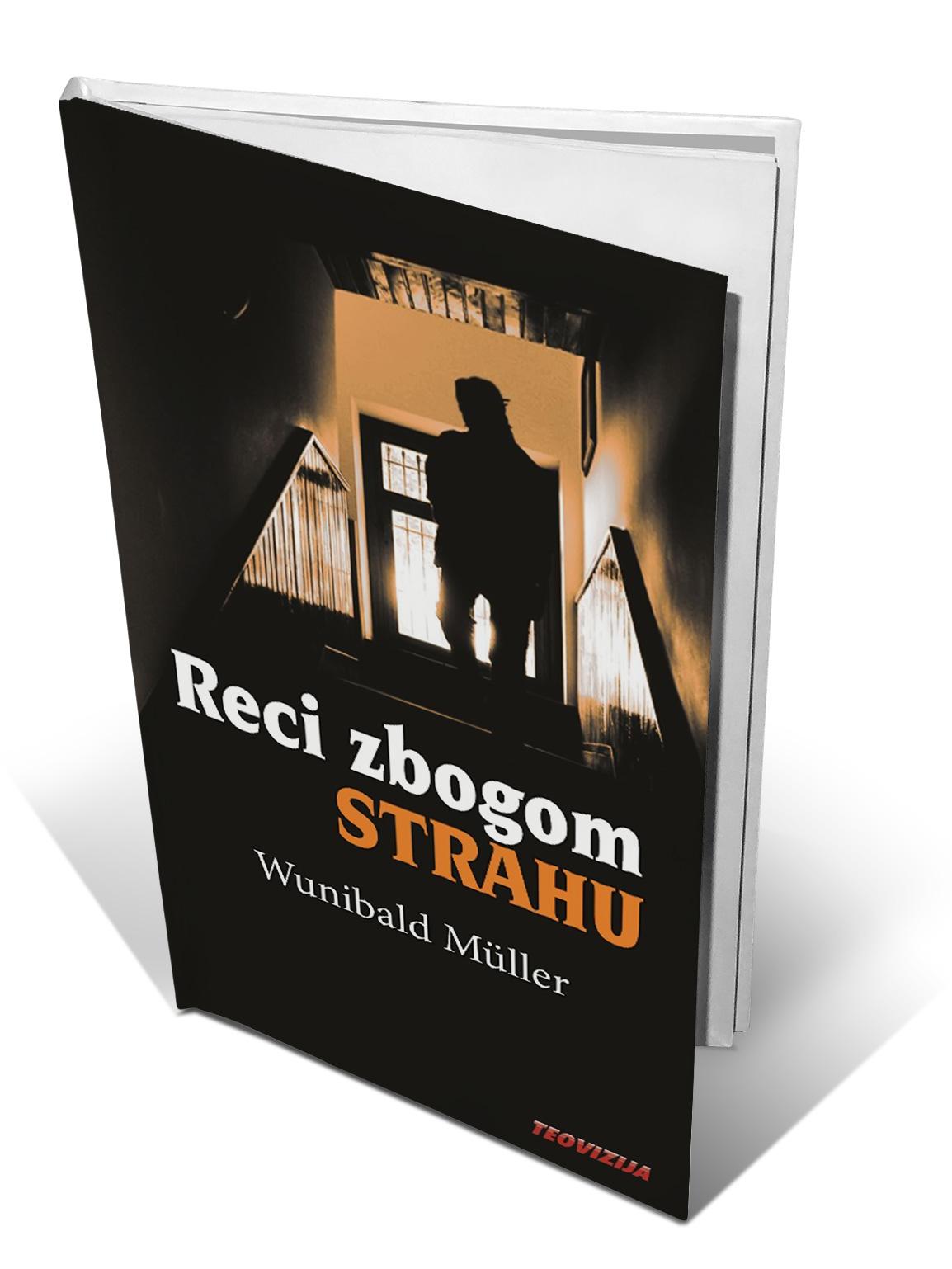 RECI ZBOGOM STRAHU - Wunibald Mueller