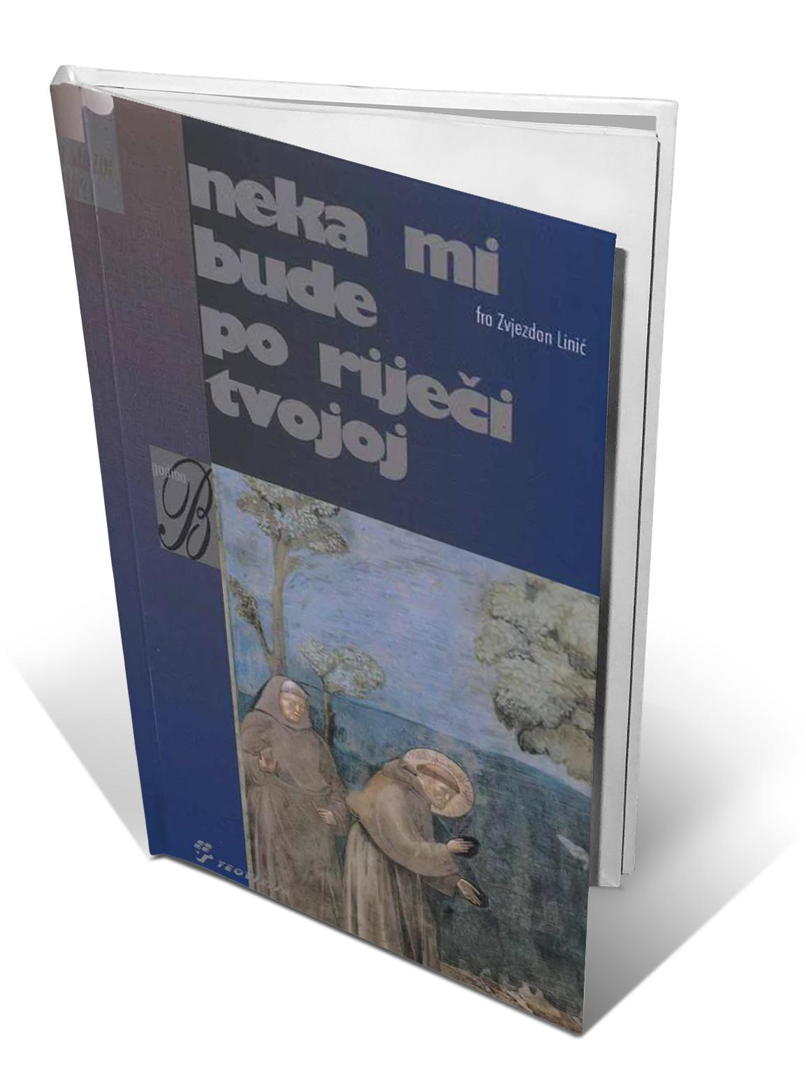 NEKA MI BUDE PO RIJEČI TVOJOJ - fra Zvjezdan Linić