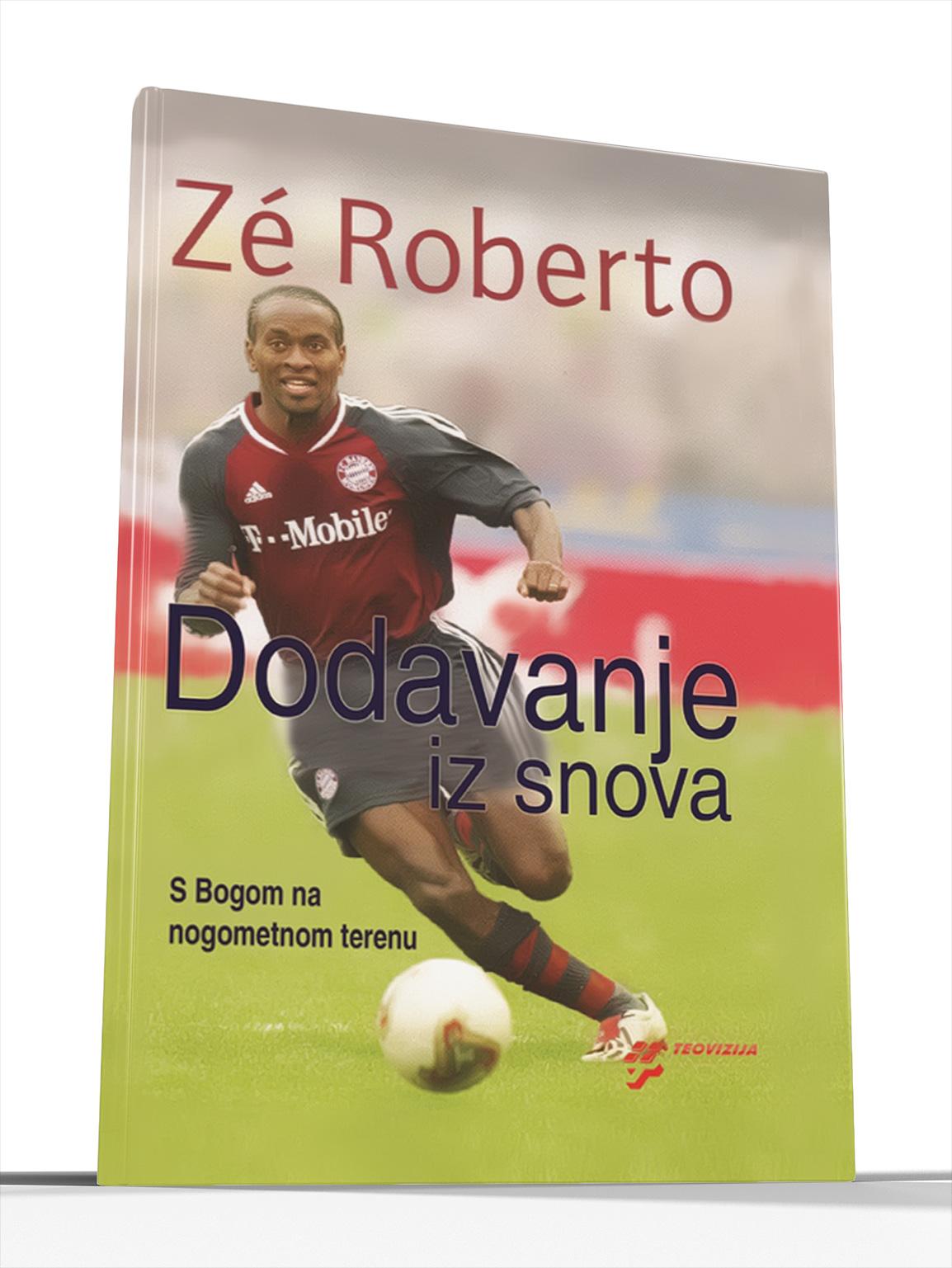 DODAVANJE IZ SNOVA - Zé Roberto